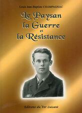 Le PAYSAN la GUERRE et la RÉSISTANCE = Jean-Baptiste CHAMPAGNAC + QUERCY