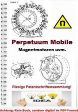 Perpetuum mobile Magnetmotor bauen Permanent freie Energie Patentsammlung PDF