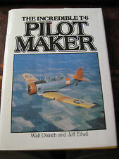 1983 The Incredible T-6 Pilot Maker by WALT OHLRICH (signed)