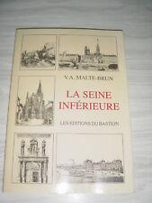 La Seine Inferieure - n°2723 - V.A Malte-Brun. Les editions du Bastion 1992