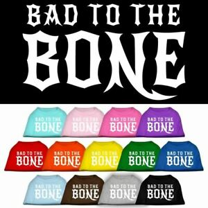 Bad to the Bone Screen Print Pet Puppy Cat Dog Shirt