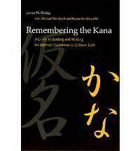 Remembering the Kana: A Guide to Reading and Writing the Japanese Syllabaries in