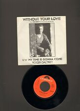 """ROGER DALTREY Without Your Love  7"""" SINGLE My Time is Gonna Come THE WHO McVICAR"""