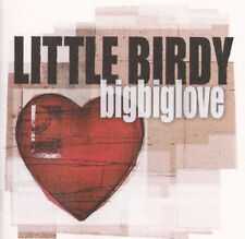 "LITTLE BIRDY ""Big Big Love"" 2004 12Trk CD ""BeautifulToMe,Excited"" *Katy Steele"