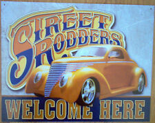 Street Rodders Welcome  #1779 mancave garage automotive metal sign nostalgia