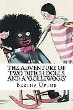 The Adventure of Two Dutch Dolls and a 'Golliwogg' by Upton, Bertha -Paperback