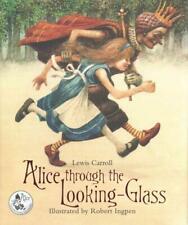 ALICE THROUGH THE LOOKING-GLASS - CARROLL, LEWIS/ INGPEN, ROBERT R. (ILT) - NEW