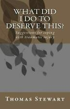 What Did I Do to Deserve This? by Thomas Stewart (2011, Paperback)