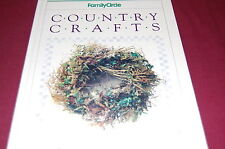 Family Circle Country Crafts - Hardcover - 60  + Projects - Quilt - Wood - More
