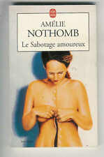 """Amélie Nothomb : Le Sabotage amoureux """" Editions Le Livre de Poche """""""