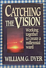 Catching The Vision-Working Together to Create a Millennial Ward, Wm. Dyer  LDS