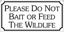 Please Do Not Bait or Feed the Wildlife- 6x12 Aluminum Animal Control sign