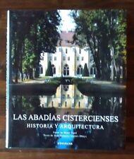 LAS ABADIAS CISTERCIENSES. Historia y Arquitectura. Libro de gran formato