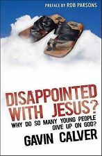 """NEW """"Disappointed with Jesus?"""" (Why Do So Many Young People Give Up...) G Calver"""
