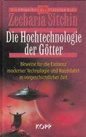 Die Hochtechnologie der Götter : Beweise für die Existenz moderner Technologie u