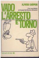 (Alfredo Chiappori) Vado l'arresto e torno 1973 Feltrinelli