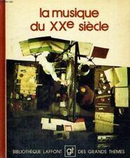 La musique du xxe siecle. bibliotheque laffont des grands themes n_ 22