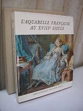 L'AQUARELLE FRANCAISE AU 18e siècle. 42 ill couleurs