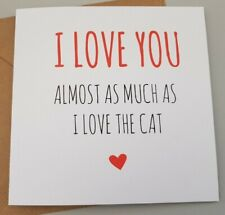 FUNNY ANNIVERSARY VALENTINES BIRTHDAY CARD/HUMOUR/ ADULT/ SARCASM /CHEEKY - CAT