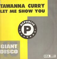 TAWANNA Curry - Let Me Show You - Republic - LICT026 UK