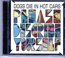 (EI357) Dogs Die In Hit Cars, Please Describe Yourself - 2004 CD