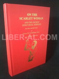 ON THE SCARLET WOMAN AND THE ANCIENT MERCURIAL SERPENT and Other Essays (SIGNED)