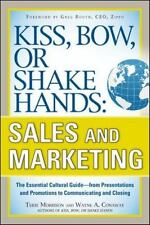 Kiss, Bow, or Shake Hands, Sales and Marketing: The Essential Cultural Guide_Fro