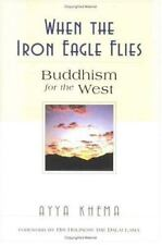 When the Iron Eagle Flies: Buddhism for the West by Khema, Ayya
