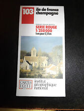 CARTE IGN  serie rouge 103 ile de france champagne  1984