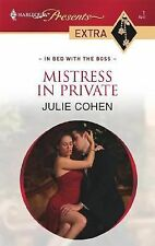 Harlequin Presents~In Bed With The Boss: Mistress In Private By Julie Cohen