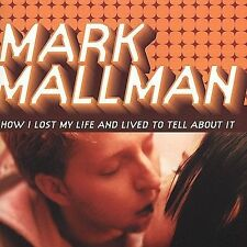 Mark Mallman - How I Lost My Life and Lived to Tell About It CD 2000 MINT CHEAP!