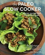 The Paleo Slow Cooker: Healthy, Gluten-Free Meals the Easy... by Vartanian, Arsy