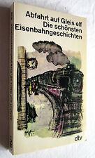 ABFAHRT AUF GLEIS 11 - Die schönsten Eisenbahngeschichten - Renate Nagel