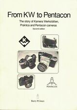 From KW to Pentacon - history of PRAKTICA, and Pentacon cameras. NEW 2nd edition