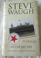 STEVE WAUGH CRICKET SIGNED NEVER SAY DIE HARDBACK BUY AUTHENTIC BOOK