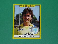 N°339 PATRICK COLLOT SPORTING TOULON MAYOL PANINI FOOTBALL FOOT 89 1988-1989