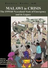 Malawi in Crisis. the 1959/60 Nyasaland State of Emergency and Its Legacy...