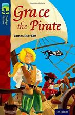 Oxford Reading Tree TreeTops Fiction: Level 14: Grace the Pirate by Riordan, Jam