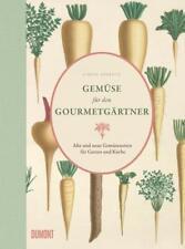 Gemüse für den Gourmetgärtner von Simon Akeroyd (2016, Gebundene Ausgabe)