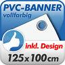 Werbebanner Werbeplane Banner PVC Plane 125x100 cm inkl. prof. Design