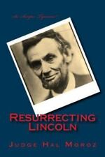Resurrecting Lincoln by Hal Moroz (2014, Paperback)