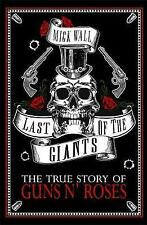 Último de los gigantes: la verdadera historia de Guns N 'Roses por Mick Wall (libro de bolsillo,...