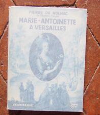HISTOIRE  Marie antoinette à Versailles  par P de NOLHAC  ref 4685