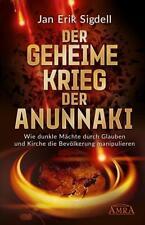 Der Geheime Krieg der Anunnaki von Jan Erik Sigdell (2017, Gebundene Ausgabe)