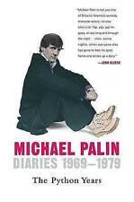Diaries 1969-1979: The Python Years (Michael Palin Diaries) by Michael Palin