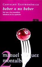 Manuel Vazquez Montalban : Beber o no Beber (Spanish Edition)
