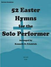 52 Easter Hymns for the Solo Performer-Bari Sax Version by Kenneth Friedrich...
