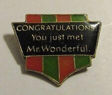 "Vintage ""Congratulations! You Just Met Mr. Wonderful.""  Lapel Pin (Lot #25)"