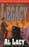 Legacy (Journeys of the Stranger #1) by Al Lacy