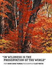 In Wildness is the Preservation of the World by Henry David Thoreau, Eliot Porter (Hardback, 2012)